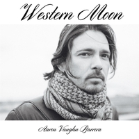 Aaron Vaughn Barrera, Song titled, Western Moon