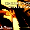 Adlai Waxman, CD titled, Circumstance and Dreams - EP