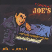 Adlai Waxman, CD entitled, Down At Joe's