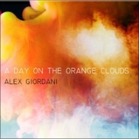 Alex Giordani, CD titled, A Day on the Orange Clouds