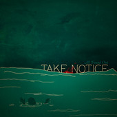 All Found Out, CD entitled, Take Notice