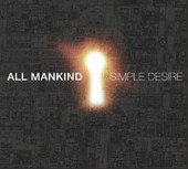 All Mankind, CD entitled, Simple Desire