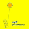 Andi, CD entitled, Good Morning Sun - Single