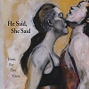 Angie Doctor and Dan Schumacher, CD entitled, He Said, She Said