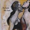 Angie Doctor and Dan Schumacher, CD entitled, He Said, She Said