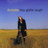 Annette Campagne, CD entitled, You Gotta Laugh