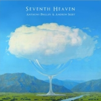Anthony Phillips and Andrew Skeet, CD entitled, Seventh Heaven