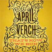 April Verch, CD titled, That's How We Run