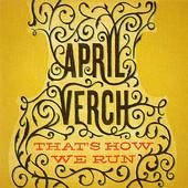 April Verch, CD titled, That's How We Run