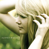 Aubrey Wood, CD entitled, Aubrey Wood - EP