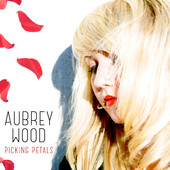 Aubrey Wood, CD titled, Picking Petals