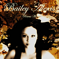 Bailey Alexis, CD entitled, Rescue Me