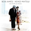Bob James and Keiko Matsui, CD entitled, Altair and Vega