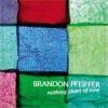 Brandon Pfeiffer, CD entitled, Nothing Short of Now