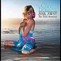 Chris Bennett, CD titled, Sail Away The Tahiti Sessions