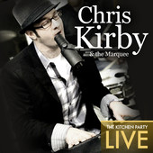Chris Kirby and the Marquee, CD titled, The Kitchen Party Live