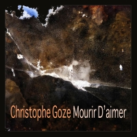 Christophe Goze, Song Single titled, Mourir d'aimer