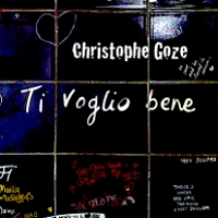Christophe Goze, Song Single titled, Ti Voglio Bene