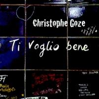 Christophe Goze, Song Single titled, Ti Voglio Bene