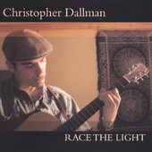 Christopher Dallman, CD titled, Race The Light