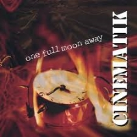 Cinematik, CD titled, One Full Moon Away