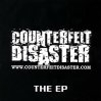 Counterfeit Disaster, CD titled, The EP