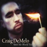 Craig DeMelo, CD entitled, Until the World Falls Apart