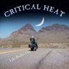 Critical Heat, CD titled, Life Rolls On
