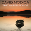 David Modica, CD titled, The Water Is Wide