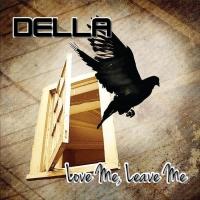 Della, CD entitled, Love Me, Leave Me
