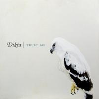 Dikta, CD entitled, Trust Me