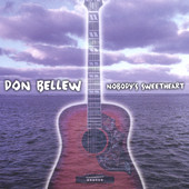 Don Bellew, CD titled, Nobody's Sweetheart
