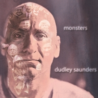 Dudley Saunders, CD entiled, Monsters