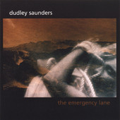 Dudley Saunders, CD titled, The Emergency Lane