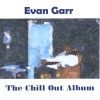 Evan Garr, CD titled, The Chill Out Album