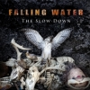 Falling Water, CD titled, The Slow Down