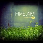 Five AM, CD titled, Raise the Sun