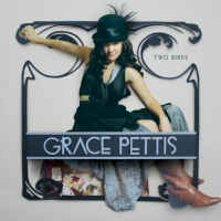 Grace Pettis, CD entitled, Two Birds