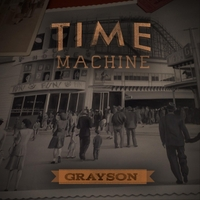 Grayson, Song titled, Time Machine
