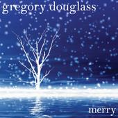 Gregory Douglass, CD titled, Merry