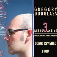 Gregory Douglass, CD titled, Retro Active 3