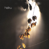 Haiku, CD titled, Haiku