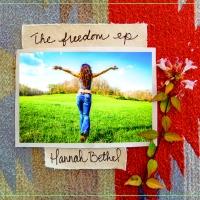 Hannah Bethel, CD entitled, The Freedom EP