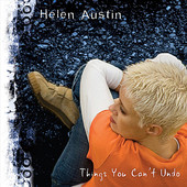 Helen Austin, CD titled, Things You Can't Undo