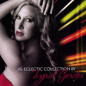 Ingrid Gerdes, CD titled, The Eclectic Collection