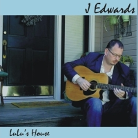 J Edwards, CD entitled, Lulu's House