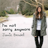 Jamie Bendell, CD titled, I'm Not Sorry Anymore