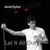 Jared Dylan, CD titled, Let It All Out