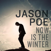 Jason Poe, CD titled, Now Is The Winter - EP