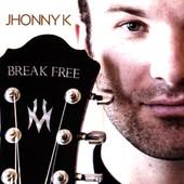 Jhonny K, CD titled, Break Free
